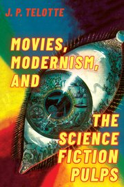 Cover for   Movies, Modernism, and the Science Fiction Pulps