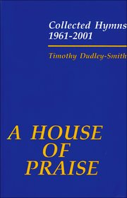 Cover for   A House of Praise: Collected Hymns 1961-2001