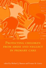 Cover for   Protecting Children from Abuse and Neglect in Primary Care