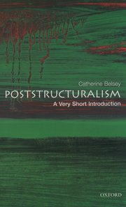 Cover for<br /><br /><br /><br /> Poststructuralism: A Very Short Introduction<br /><br /><br /><br />