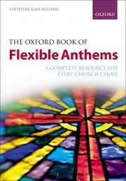 Cover for   The Oxford Book of Flexible Anthems
