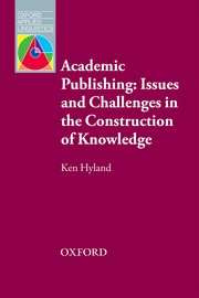 Cover for   Academic Publishing: Issues and Challenges in the Construction of Knowledge