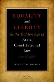 Cover for   Equality and Liberty in the Golden Age of State Constitutional Law