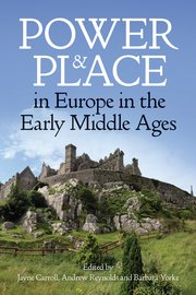 Cover for   Power and Place in Europe in the Early Middle Ages