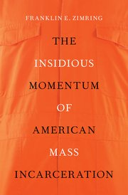 Cover for   The Insidious Momentum of American Mass Incarceration