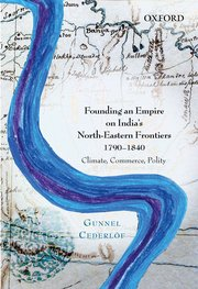 Cover for   Founding an Empire on Indias North-Eastern Frontiers, 1790-1840