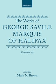 Cover for   The Works of George Savile, Marquis of Halifax