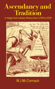 Cover for   Ascendancy and Tradition in Anglo-Irish Literary History from 1789 to 1939