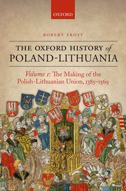 Cover for   The Oxford History of Poland-Lithuania