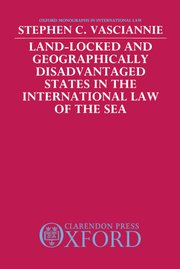 Cover for   Land-Locked and Geographically Disadvantaged States in the International Law of the Sea