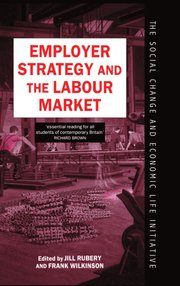 Cover for   Employer Strategy and the Labour Market
