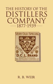 Cover for   The History of the Distillers Company, 1887-1939