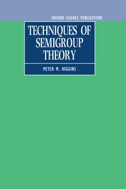 Cover for   Techniques of Semigroup Theory