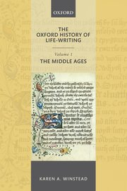 Cover for   The Oxford History of Life-Writing: Volume 1. The Middle Ages