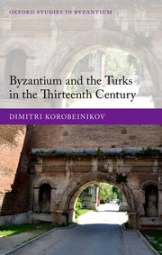 Cover for   Byzantium and the Turks in the Thirteenth Century