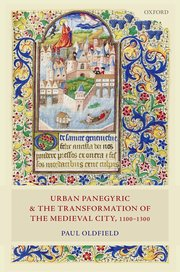 Cover for   Urban Panegyric and the Transformation of the Medieval City, 1100-1300
