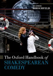 Cover for   The Oxford Handbook of Shakespearean Comedy