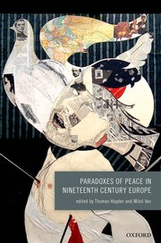 Cover for   Paradoxes of Peace in Nineteenth Century Europe