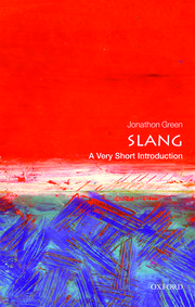 Cover for   Slang: A Very Short Introduction