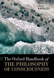 The Oxford Handbook of the Philosophy of Consciousness Book Cover