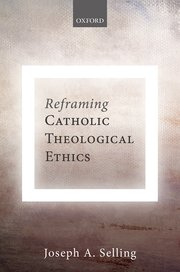 Cover for   Reframing Catholic Theological Ethics