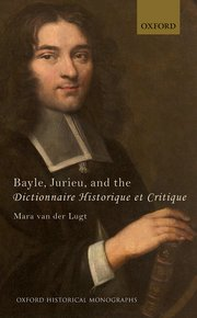 Cover for   Bayle, Jurieu, and the Dictionnaire Historique et Critique