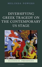 Cover for   Diversifying Greek Tragedy on the Contemporary US Stage