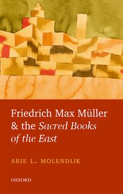 Cover for   Friedrich Max Muller and the Sacred Books of the East