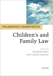 Cover for   Philosophical Foundations of Childrens and Family Law