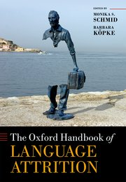 Cover for   The Oxford Handbook of Language Attrition