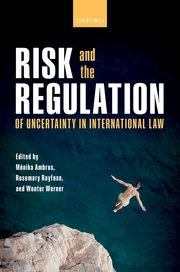 Cover for   Risk and the Regulation of Uncertainty in International Law