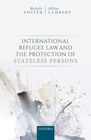 Cover for   International Refugee Law and the Protection of Stateless Persons