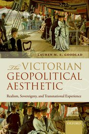 Cover for   The Victorian Geopolitical Aesthetic