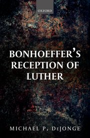 Cover for   Bonhoeffers Reception of Luther