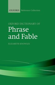 Cover for   The Oxford Dictionary of Phrase and Fable