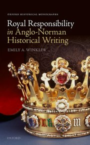 Cover for   Royal Responsibility in Anglo-Norman Historical Writing
