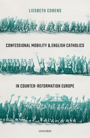 Cover for   Confessional Mobility and English Catholics in Counter-Reformation Europe