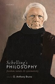 Schelling's Philosophy: Freedom, Nature, and Systematicity Book Cover