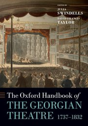 Cover for   The Oxford Handbook of the Georgian Theatre 1737-1832