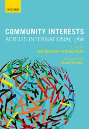 Community Interests Across International Law Edited by Eyal Benvenisti and Georg Nolte