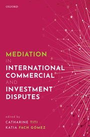 Cover for   Mediation in International Commercial and Investment Disputes