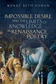 Cover for   Impossible Desire and the Limits of Knowledge in Renaissance Poetry