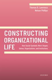 Cover for   Constructing Organizational Life