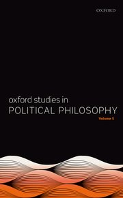Cover for   Oxford Studies in Political Philosophy Volume 5