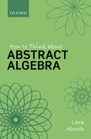 Cover for   How to Think About Abstract Algebra
