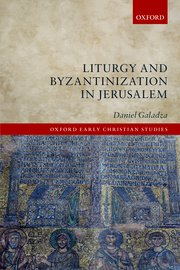 Cover for   Liturgy and Byzantinization in Jerusalem