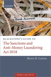 Cover for   Blackstones Guide to the Sanctions and Anti-Money Laundering Act 2018