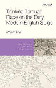 Cover for   Thinking Through Place on the Early Modern English Stage