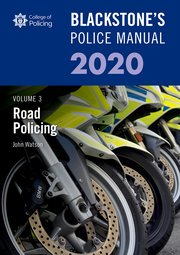 Cover for   Blackstones Police Manuals Volume 3: Road Policing 2020
