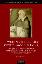 Cover for   Rewriting the History of the Law of Nations